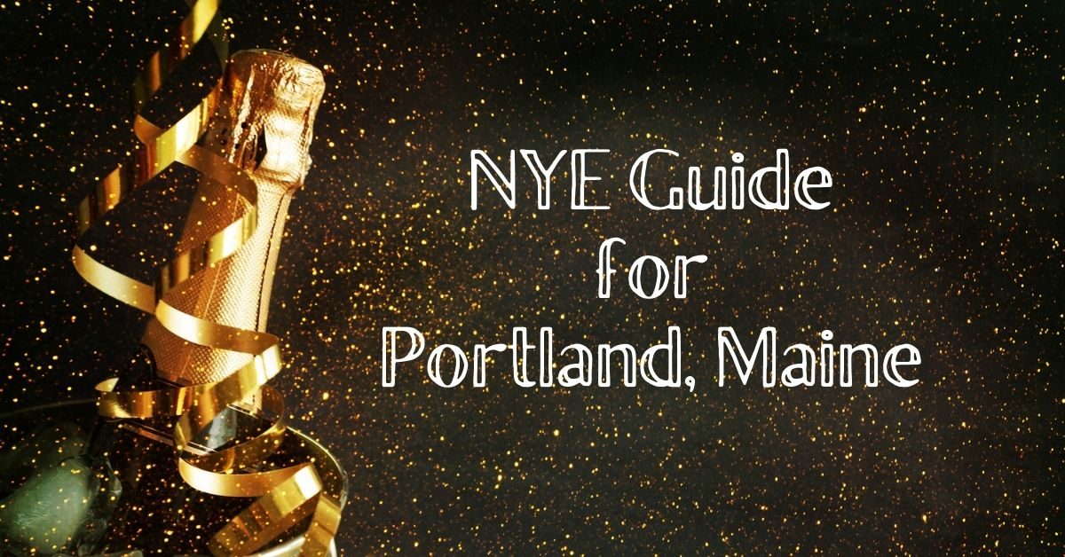Portland Maine NYE Guide 2021