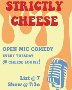Strictly Cheese: Open Mic Comedy @ Cheese Louise | Portland | Maine | United States