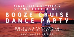 Booze Cruise - Float Like A Butterfly, Sting Like A Bee @ Casablance Cruise   Portland   Maine   United States