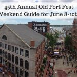 The 45th Annual Old Port Fest Weekend Guide for June 8–10th