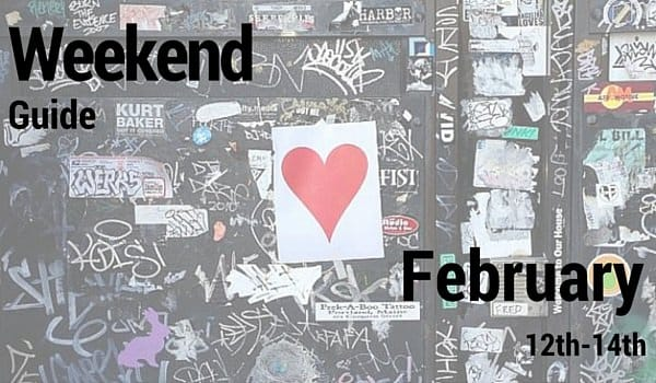 Weekend Guide February 12-14, 2016