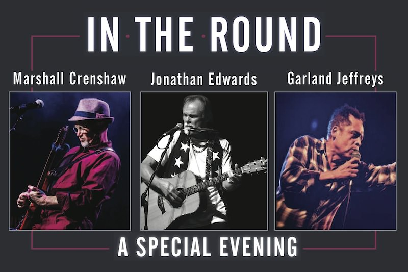 AN EVENING WITH MARSHALL CRENSHAW, JONATHAN EDWARDS, AND GARLAND JEFFREYS IN-THE-ROUND