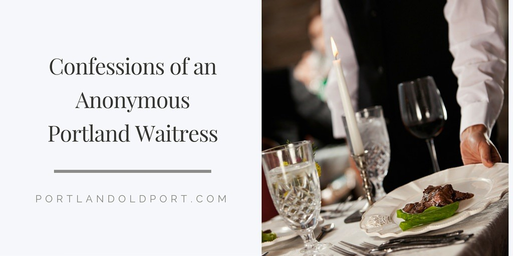 Confessions of an Anonymous Portland Waitress (1)