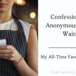 My All-Time Favorite Customers: Confessions of an Anonymous Portland Waitress