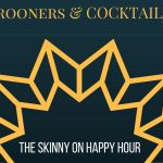 Crooners & Cocktails: The Skinny on Happy Hour