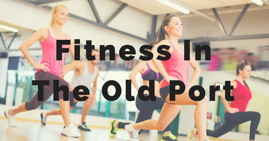 Fitness In The Old Port