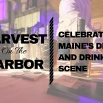 Harvest on the Harbor Celebrates Maine's Dining and Drinking Scene