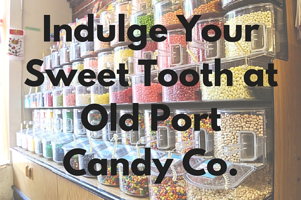 Indulge Your Sweet Tooth at Old Port Candy