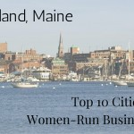 Portland, Maine, Named in Top 10 U.S. Cities for Women-Run Businesses