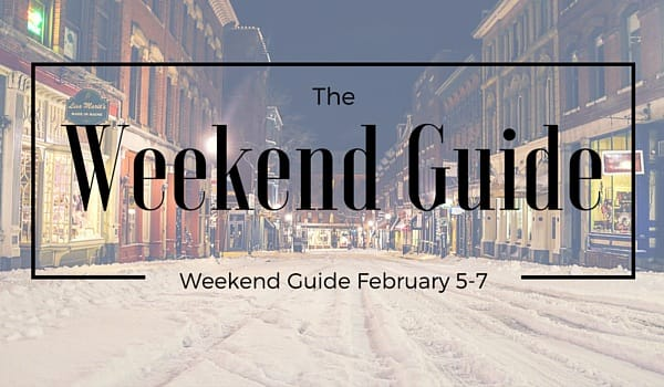 Weekend Guide February 5-7, 2016