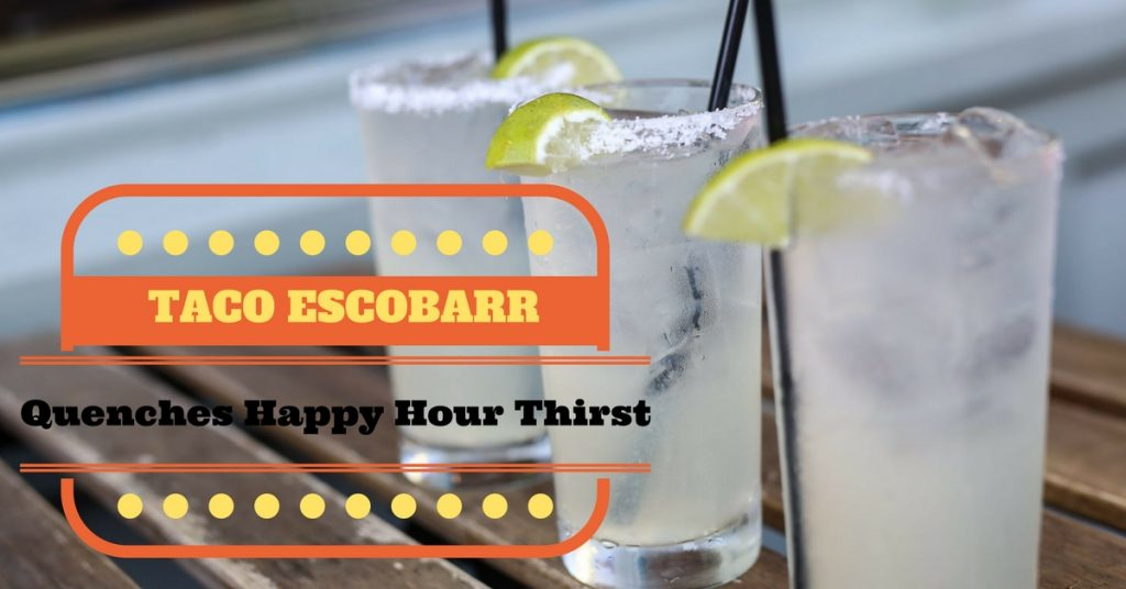 Taco Escobarr Happy Hour