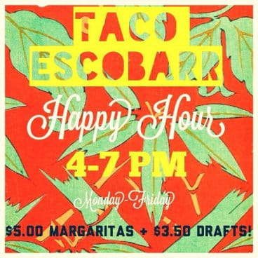 Taco Escobarr Happy Hour @ Taco Escobarr | Portland | Maine | United States