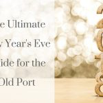 The Ultimate NYE Guide for the Old Port
