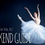 The Weekend Guide April 28th-30th, 2017