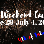 The Weekend Guide: June 29-July 4- 4th of July Edition 2017