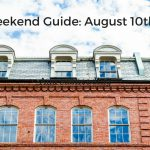 The Weekend Guide for August 10th – 12th