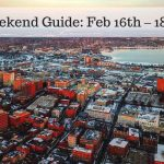 The Weekend Guide for Feb 16th – 18th, 2018