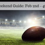 The Weekend Guide for Feb 2nd – 4th, 2018