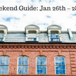 The Weekend Guide for Jan 26th – 28th, 2018