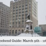 The Weekend Guide for March 9th – 11th, 2018
