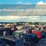 The Weekend Guide for September 22-24th, 2017