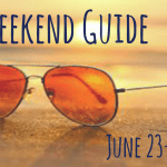 The Weekend Guide June 23-25, 20017