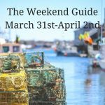 The Weekend Guide March 31st-April 2nd 2017