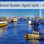 The Weekend Guide for April 27th – 29th, 2018