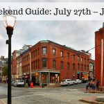 The Weekend Guide for July 27th – July 29th
