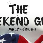The Weekend Guide May 26th-28th, 2017