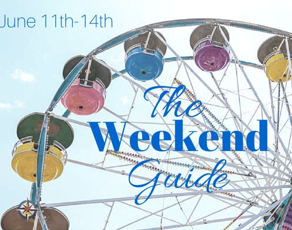 The Weekend Guide June 11th-14th