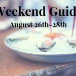 Weekend Guide 26-28