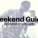 Weekend Guide September 9th-11th