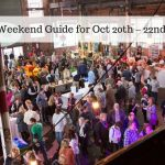 The Weekend Guide for Oct 20th – 22nd, 2017