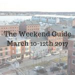 Weekend Guide March 10th-12th 2017