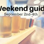 Weekend Guide September 2nd-4th