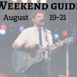 Weekend Guide August 19-21