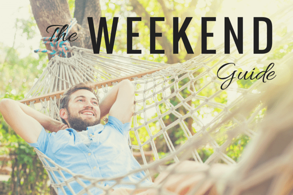 Weekend Guide July 31 – August 2
