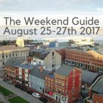 The Weekend Guide for August 25-27, 2017