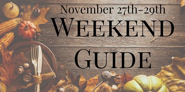 Weekend Guide November 27-29