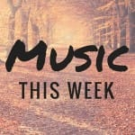 Music This Week – September 23rd