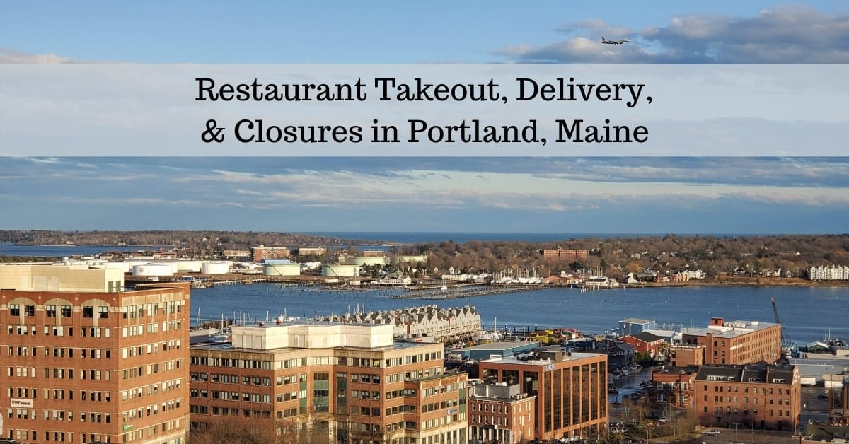 Restaurant Takeout Delivery And Closures In Portland Maine
