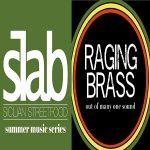 Slab Summer Music Series: Raging Brass