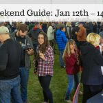 The Weekend Guide for Jan 12th – 14th, 2018